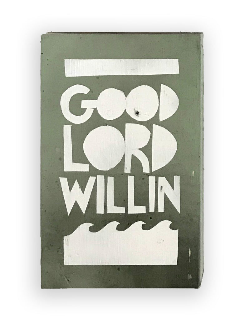 GOOD LORD WILLIN – Tindel's Southern Dialect Series