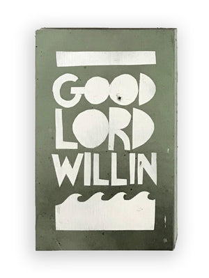 GOOD LORD WILLIN - Southern Dialect Series