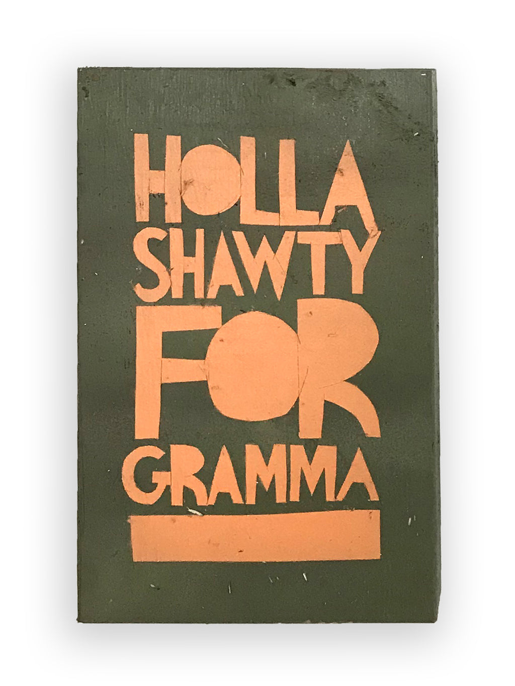 HOLLA SHAWTY FOR GRAMMA - Southern Dialect Series