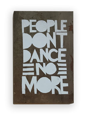 PEOPLE DONT DANCE NO MORE - Southern Dialect Series