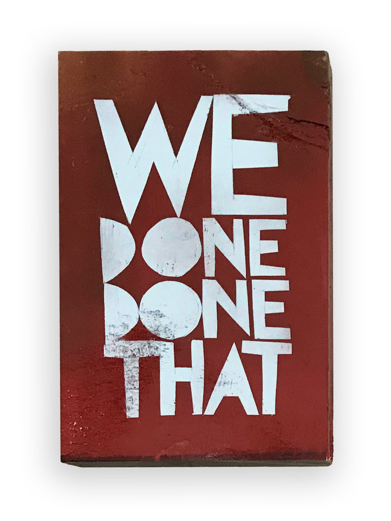 WE DONE DONE THAT - Southern Dialect Series