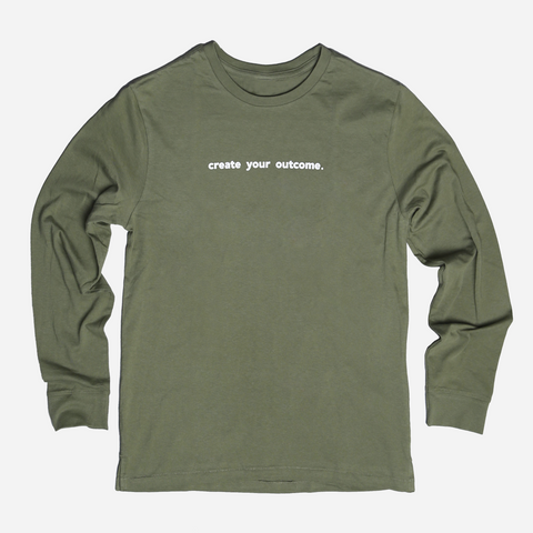 Create Your Outcome Long Sleeve Shirt
