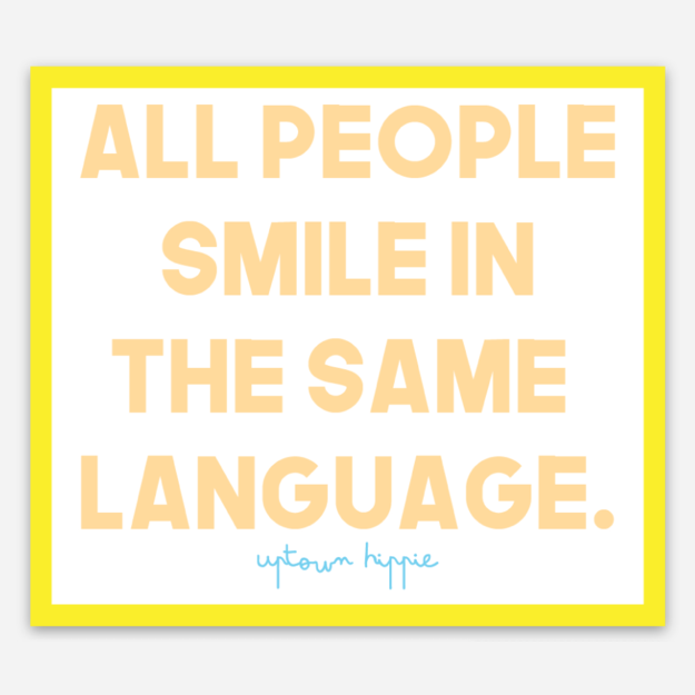 All People Smile In The Same Language Sticker