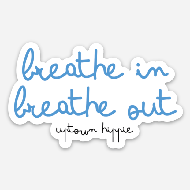 Breathe In, Breathe Out Sticker