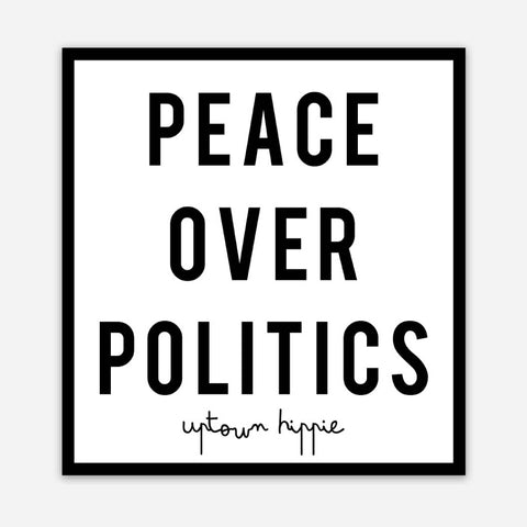 Peace Over Politics Sticker