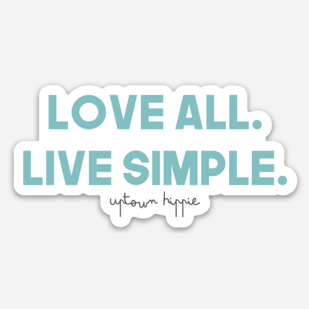 Love All & Live Simple Sticker
