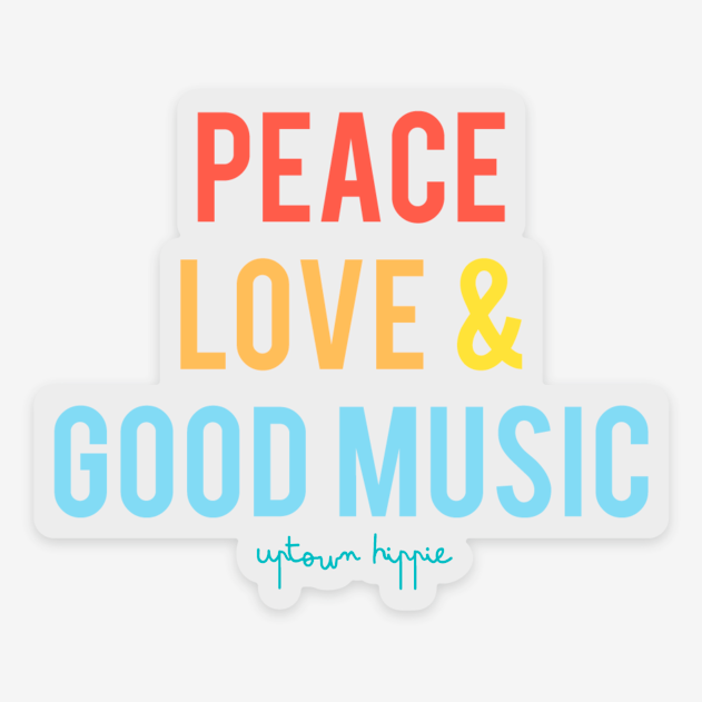 Clear Peace, Love & Good Music Sticker