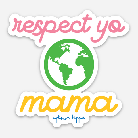 Respect Yo Mama Sticker