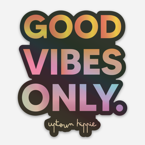 Good Vibes Only Holographic Sticker