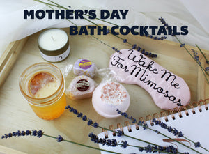 Bath Cocktails for Mother's Day