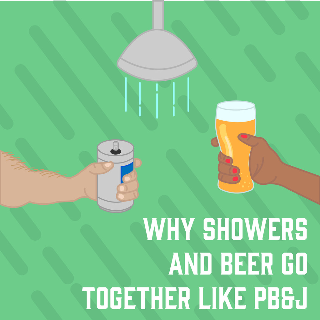 Why Showers and Beers Go Together like PB&J