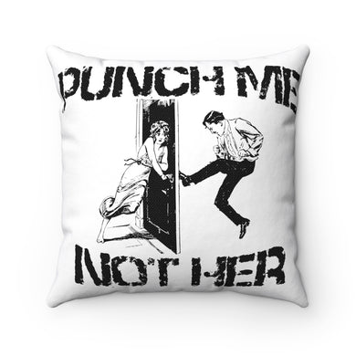 Punch Me, Not Her Pillow