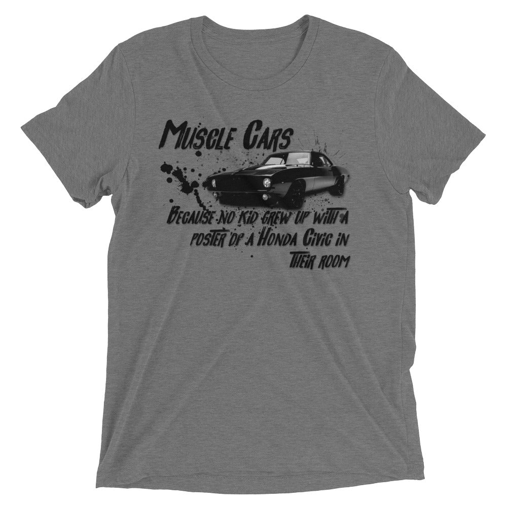 Muscle Cars - Because no kid grew up with a poster of a Honda Civic in their room (Bella Tri-Blend - 10 Tickets)