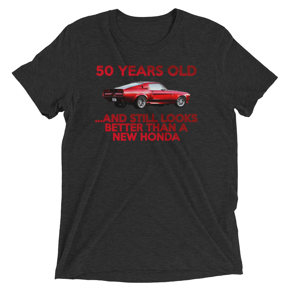 50 Years Old .. Still Looks Better Than a New Honda (Bella Tri-Blend - 10 Tickets)