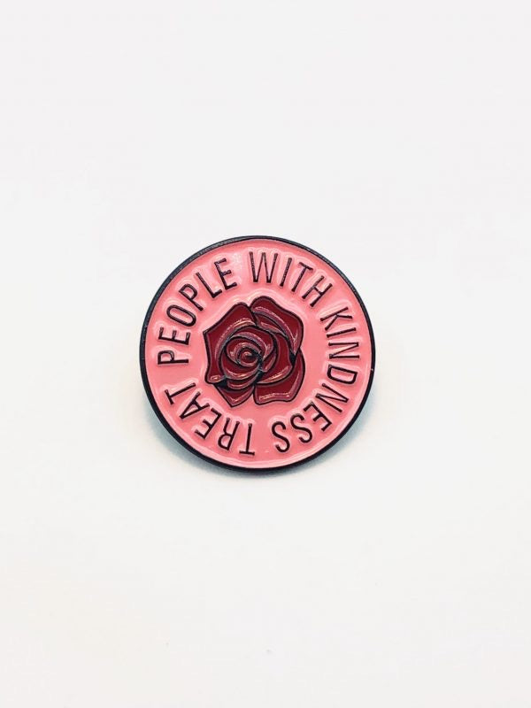Treat People with Kindness Be Kind Pin