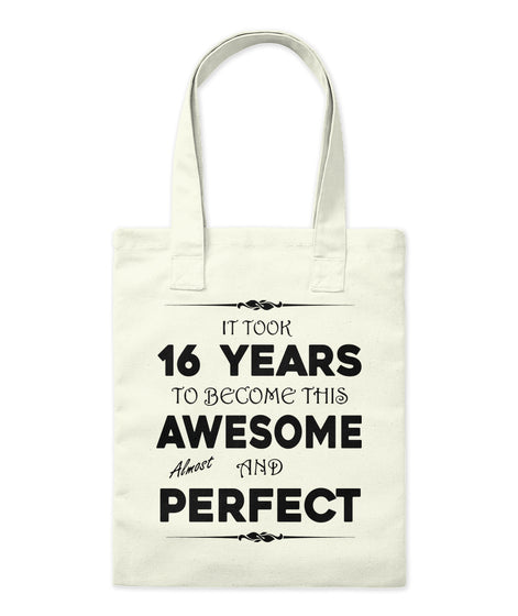 IT'T TOOK 16 YEARS TO BECOME AWESOME - BIRTH GIFTS TOTE BAG