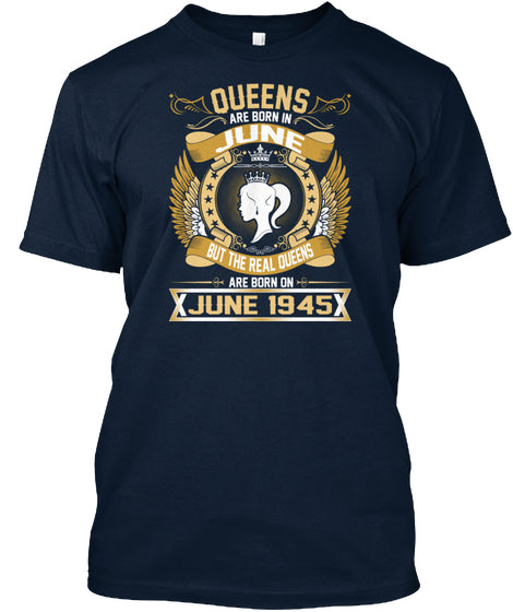 THE REAL QUEENS ARE BORN ON JUNE 1945