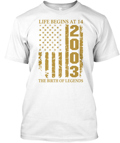 Life Begins At 14 2003 The Birth Of Legends Birthday Gift