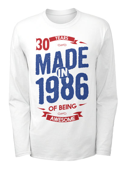 MADE IN 1986 - 30 YEARS OF BEING AWESOME