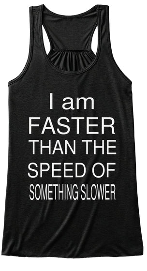 I am Faster than the speed of something