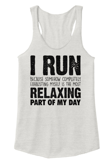 I run for relaxing