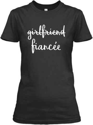 Womens Girlfriend Fiancee T Shirt Fiance