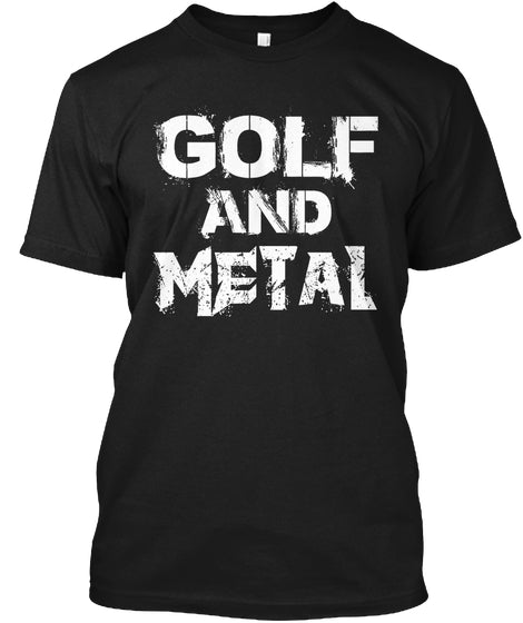 Golf and Metal