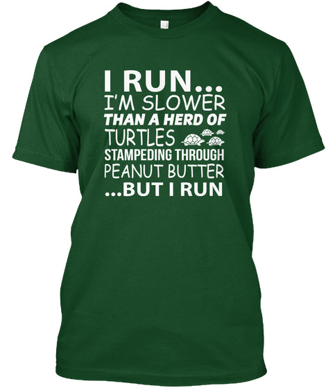 I RUN I'M SLOWER