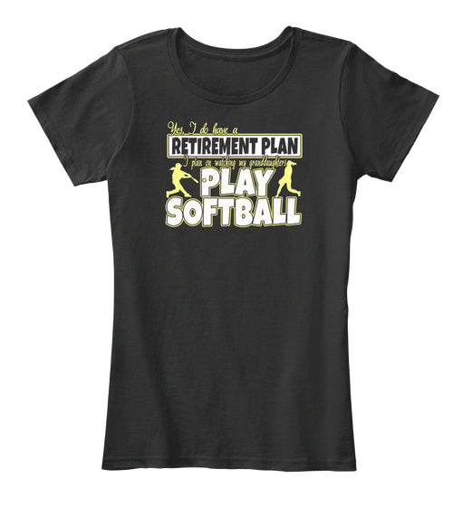 Retirement Plan Granddaughters Softball