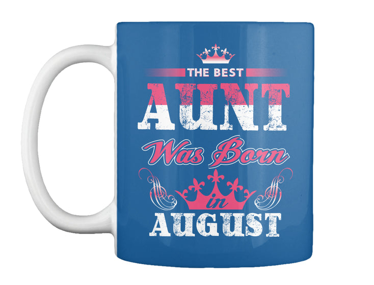 The Best Aunt Was Born In August Birthday Gift