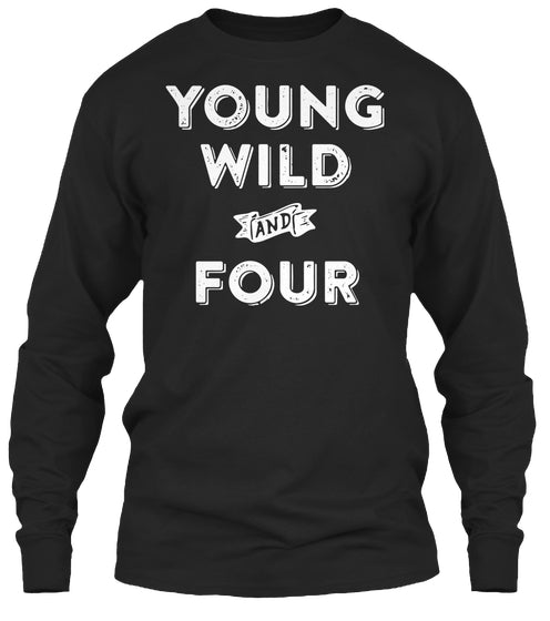 Kids 4th Birthday Shirt Boy / Girl - Young Wild And Four T-Shirt