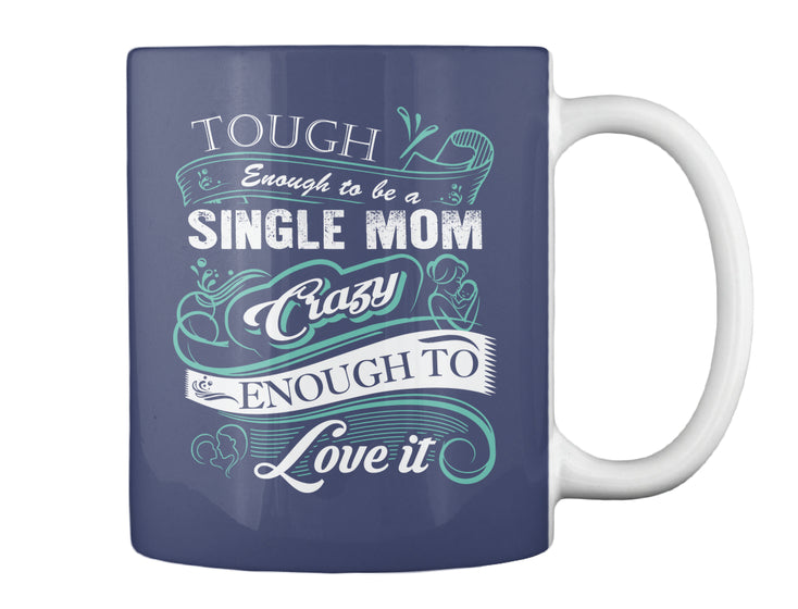 Tough enough to be a Single Mom Shirt