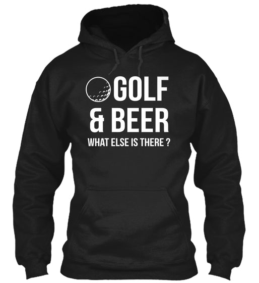 Golf And Beer What Else Is There Shirt