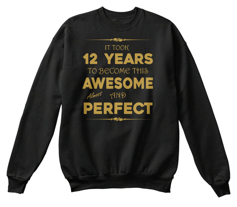 IT TOOK 12 YEARS TO BECOME THIS AWESOME - BIRTH GIFTS T-SHIRT