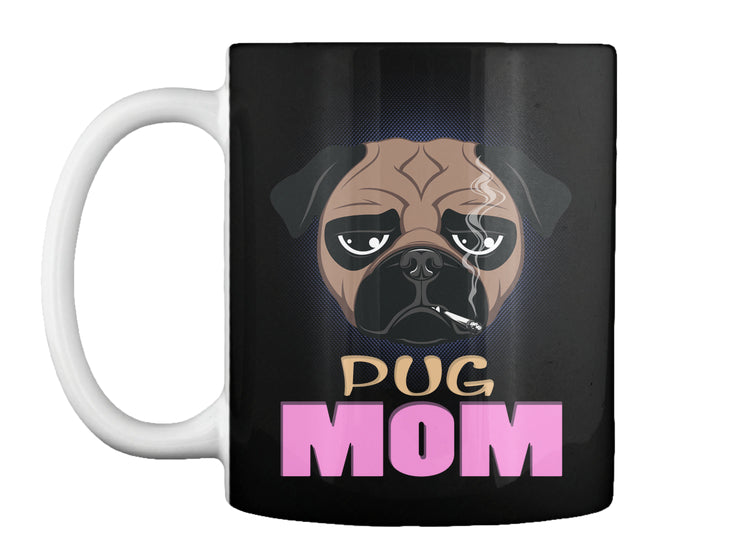Funny Pug Mom Dog Smoking A Cigarette