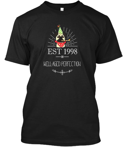 1998 Well Aged Perfection Birthday Gift Tshirt