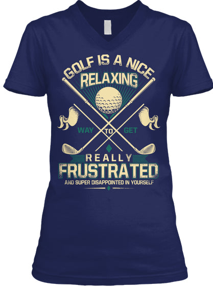 GOLF IS A NICE RELAXING WAY TO...
