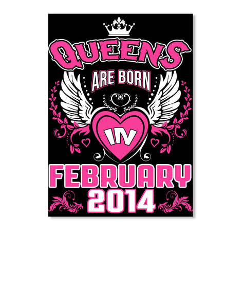 Queens Are Born In February 2014