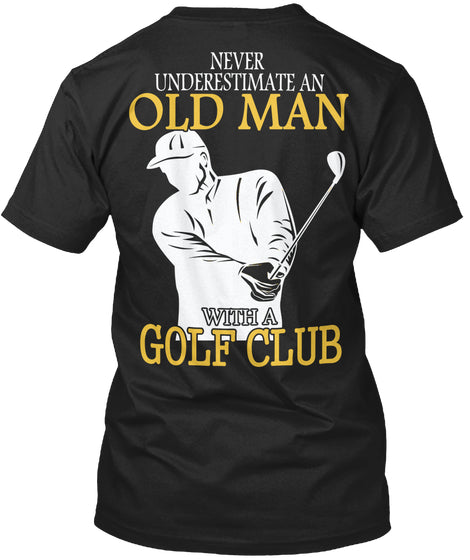 Limited - Gold Club Old Man Shirt