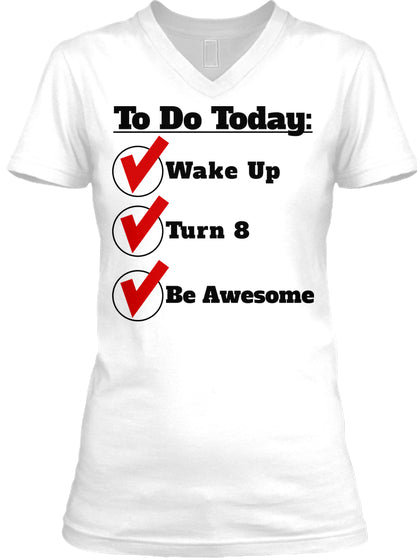 Checklist Wake Up Turn 8 Be Awesome Funny 8th Birthday