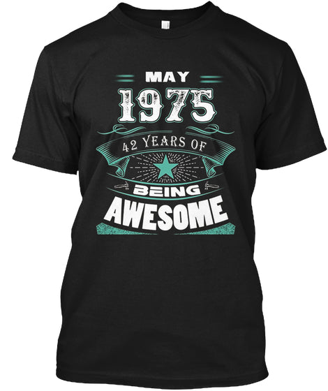 May 1975 42 Years Of Being Awesome