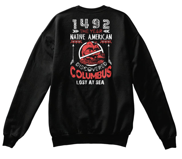 1492 The Year Native American Discovered Columbus - Columbus Day T-Shirt