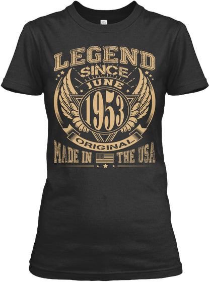 Born In 1953 - Legend Since June - Birthday Gift T-Shirt