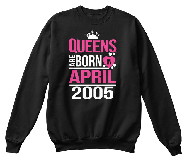 QUEENS ARE BORN IN APRIL 2005