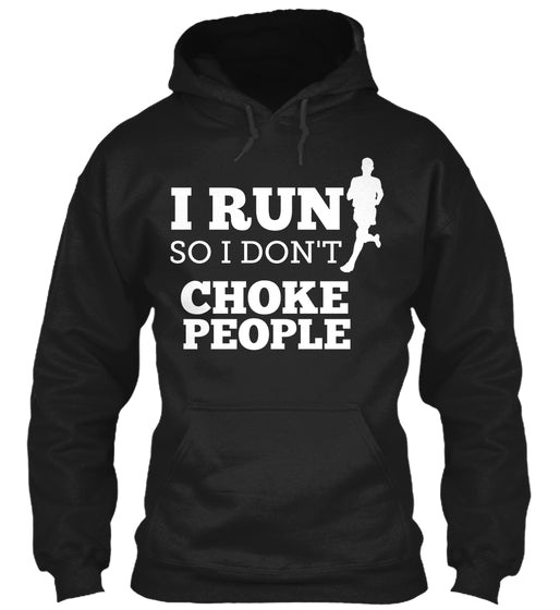 NEW I RUN So I Don't Choke People Shirt