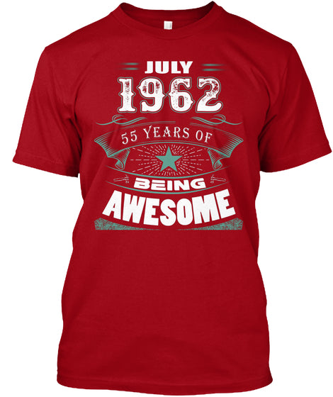 JULY 1962-55 Years Of Being Awesome