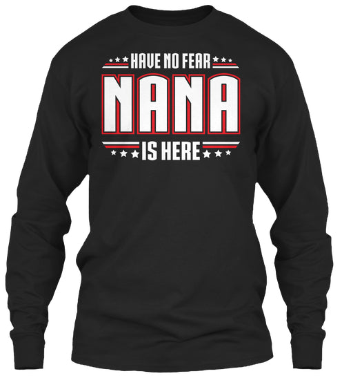 Have No Fear NANA is Here