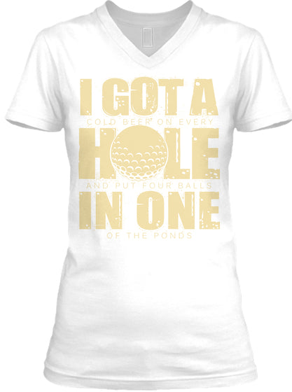 I GOT A HOLE IN ONE