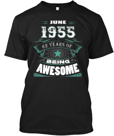 JUNE 1955-62 Years Of Being Awesome