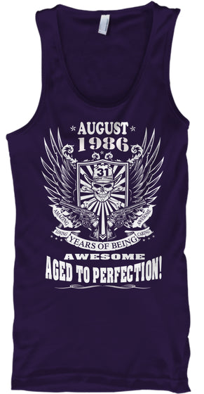 August 1986 - 31 Years Of Being Awesome - Aged To Perfection - 31th Birthday Gift T-Shirt